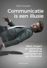 Niels Houtepen , Communicatie is een illusie