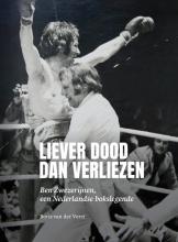 Boris van der Vorst , Liever dood dan verliezen