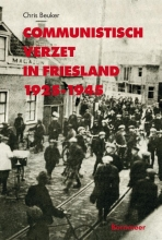 Chris  Beuker Communistisch verzet in Friesland 1925-1945