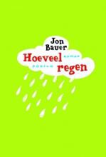Jon  Bauer Hoeveel regen