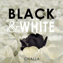 B-J Challa , BLACK & WHITE