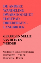 Gerard En Nellie Van Duin en Werner , De andere wandeling dwarsdoorhethartpad Driebergen - Langbroek