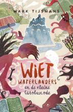 Mark Tijsmans , Wiet Waterlanders en de kleine Caroluscode