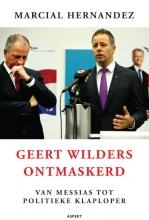 Marcial Hernandez , Geert Wilders ontmaskerd