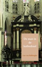 Luc van Balberghe De man in de kathedraal