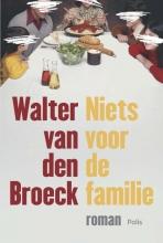 Walter van Broeck Niets voor de familie