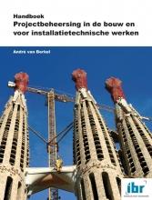 André van Berkel , Handboek Projectbeheersing in de bouw en voor installatietechnische werken