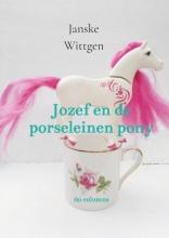 Janske Wittgen , Jozef en de porseleinen pony