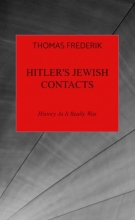 Thomas Frederik , Hitler`s Jewish Contacts