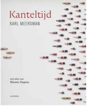 Wouter Deprez Karl Meersman, Kanteltijd