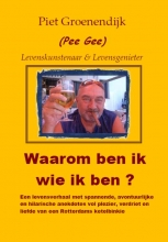 Paul  Groenendijk Waarom ben ik wie ik ben ?