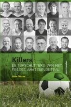 Klaas  Dijkstra Killers - topschutters van het Friese amateurvoetbal