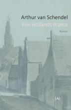 Arthur van Schendel Een Hollands drama
