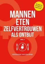 Kikkienanje Van den Brink , Mannen eten zelfvertrouwen als ontbijt