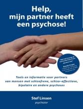 Stef Linsen , Help, mijn partner heeft een psychose!