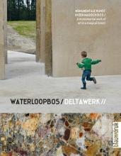 Frans Bosscher , Waterloopbos Deltawork //