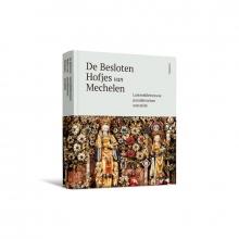Hanne Itterbeke Lieve Watteeuw, De Besloten Hofjes van Mechelen