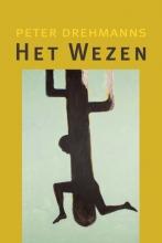 Peter Drehmanns , Het Wezen