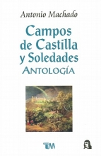 Machado, Antonio Campos de Castilla y Soledades = Fields of Castille and Solitude