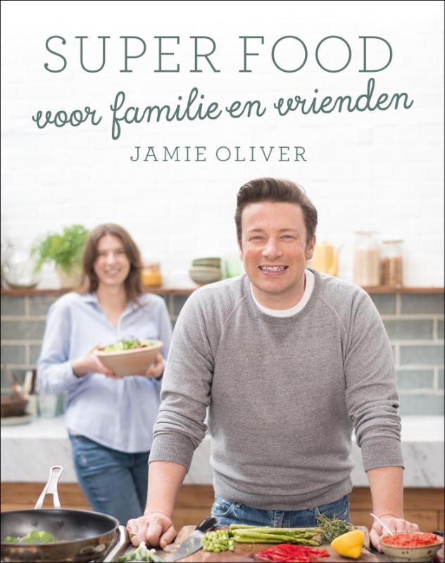 Jamie Oliver,Super food voor familie en vrienden