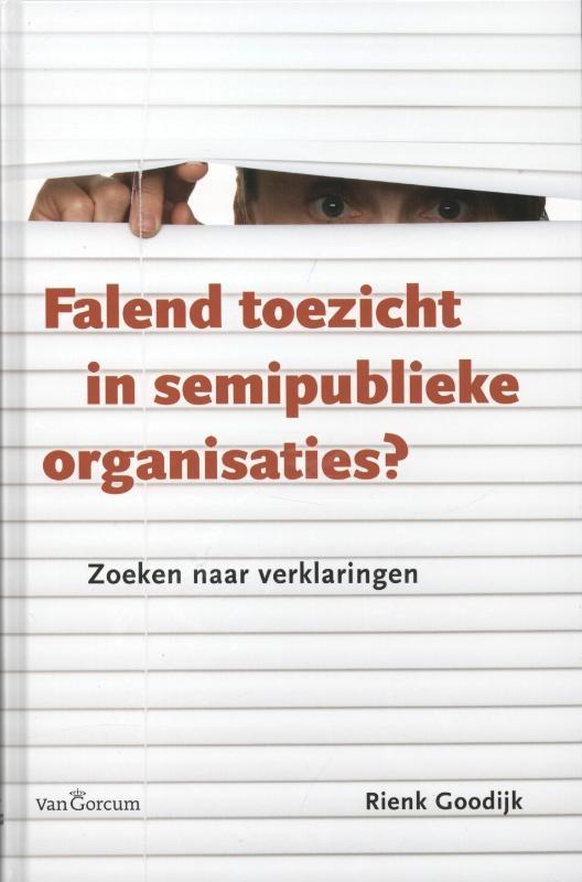 Rienk Goodijk,Falend toezicht in semipublieke organisaties