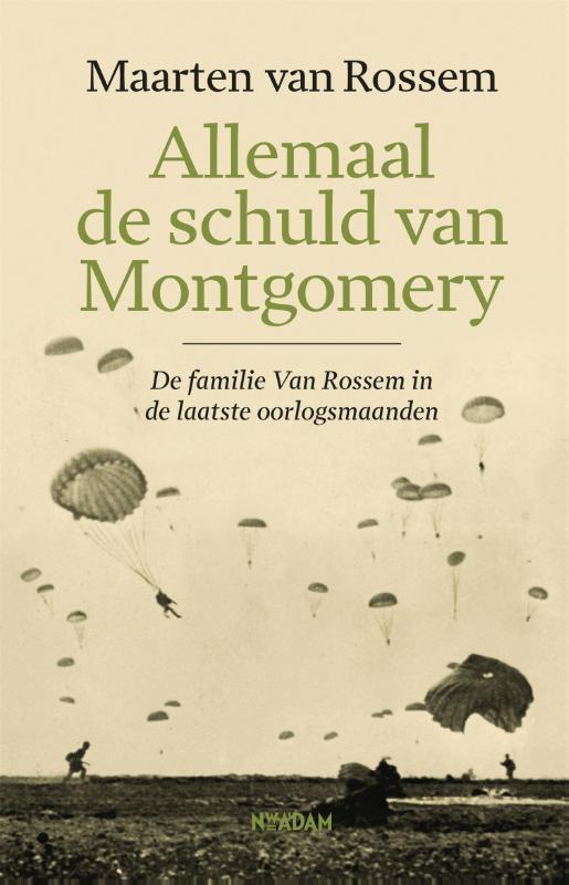 Maarten van Rossem,Allemaal de schuld van Montgomery