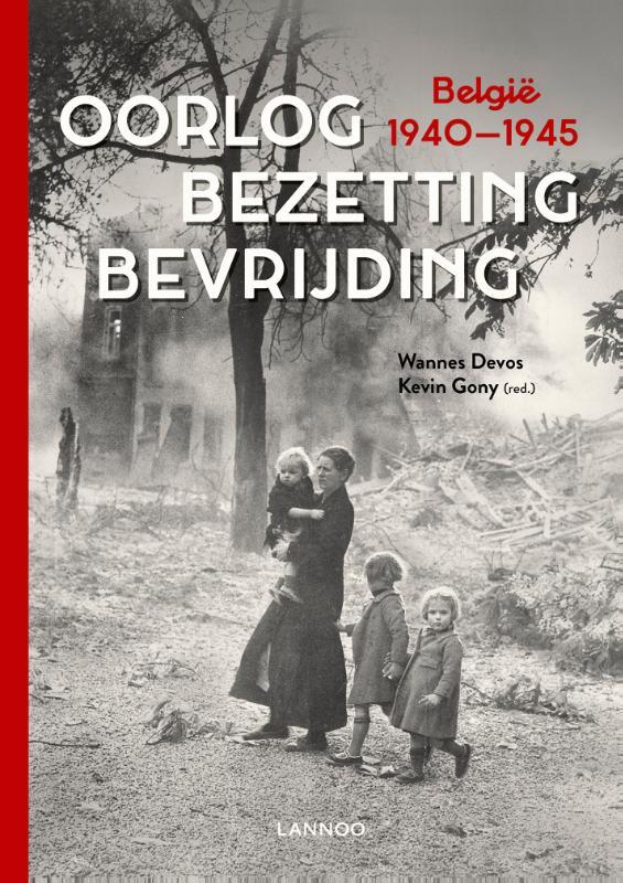 Wannes Devos, Kevin Gony,Oorlog. Bezetting. Bevrijding