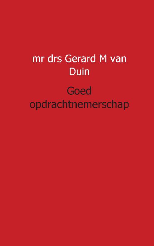 GM van Duin,Goed opdrachtnemerschap
