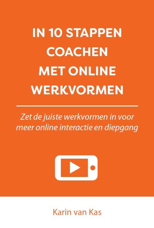 Karin van Kas,In 10 stappen coachen met online werkvormen