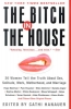 The Bitch in the House,26 Women Tell the Truth About Sex, Solitude, Work, Motherhood, and Marriage