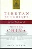 Gray Tuttle,Tibetan Buddhists in the Making of Modern China