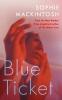Mackintosh Sophie,Blue Ticket