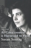 Susan  Sontag,As Consciousness is Harnessed to Flesh