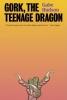 Hudson Gabe,Gork, the Teenage Dragon