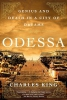 King, Charles,Odessa - Genius and Death in a City of Dreams