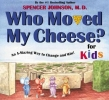 Johnson, Spencer,Who Moved My Cheese? for Kids