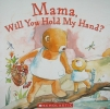 Pignataro, Anna,Mama, Will You Hold My Hand?