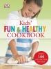 Graimes, Nicola,Kids Fun & Healthy Cookbook