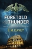 Davey, E. M.,Foretold by Thunder