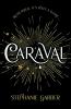 <b>Garber Stephanie</b>,Caraval