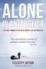 Aston, Felicity,Alone in Antarctica