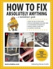 Instructables Com,How to Fix Absolutely Anything