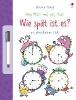 Greenwell, Jessica,Mein Wisch-und-weg-Buch: Wie spät ist es?