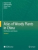 Atlas of Woody Plants in China. 2 Bände,Distribution and Climate