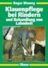 Blowey, Roger W.,Klauenpflege bei Rindern und Behandlung von Lahmheit