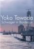 Tawada, Yoko,Schwager in Bordeaux