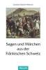 Hubrich-Messow, Gundula,Sagen und Märchen aus der Fränkischen Schweiz