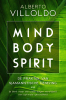 <b>Alberto  Villoldo</b>,Mind body spirit