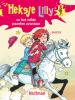 <b>Knister</b>,Heksje Lilly en het wilde paarden avontuur