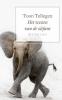 <b>Toon  Tellegen</b>,Het wezen van de olifant